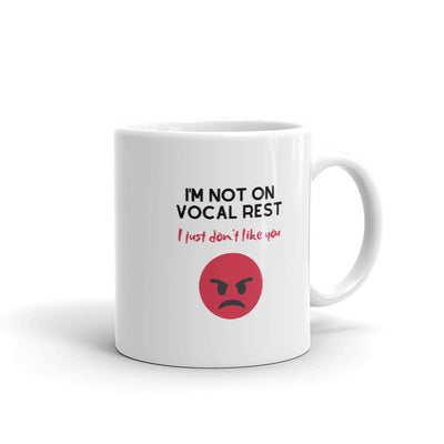 I'm not on vocal rest, I just don't like you Mug