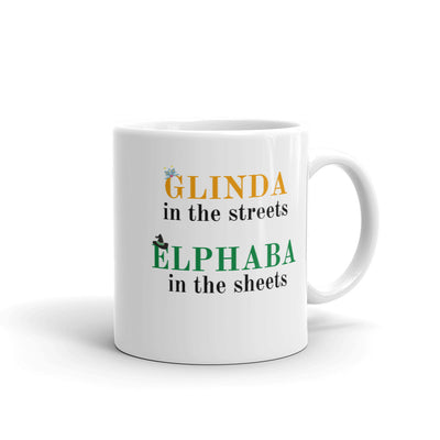 Glinda in the streets, Elphaba in the sheets Mug