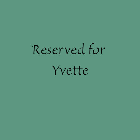 Reserved for Yvette Quale