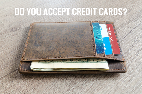 Question 4: Do You Accept Credit Cards?