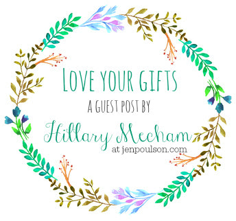 Love Your Gifts - Guest Post