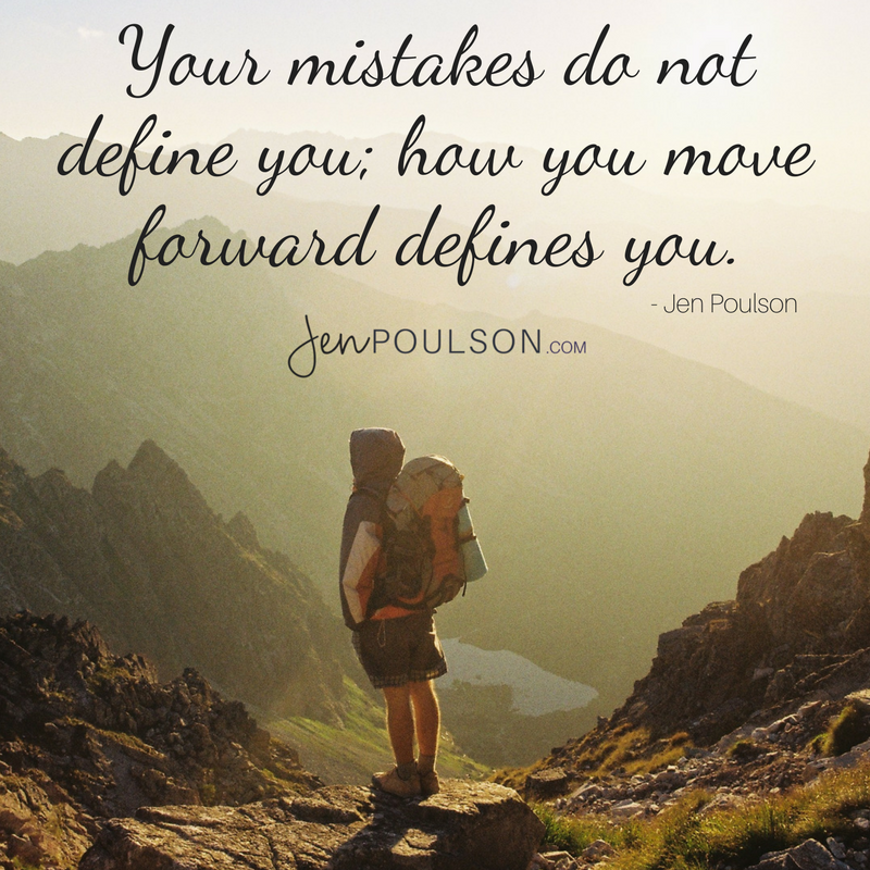 Your mistakes do not define you; how you move forward defines you.