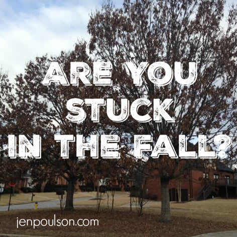 Are you stuck in the fall?