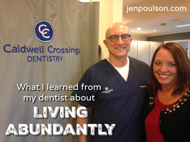 What I Learned from my Dentist about Living Abundantly