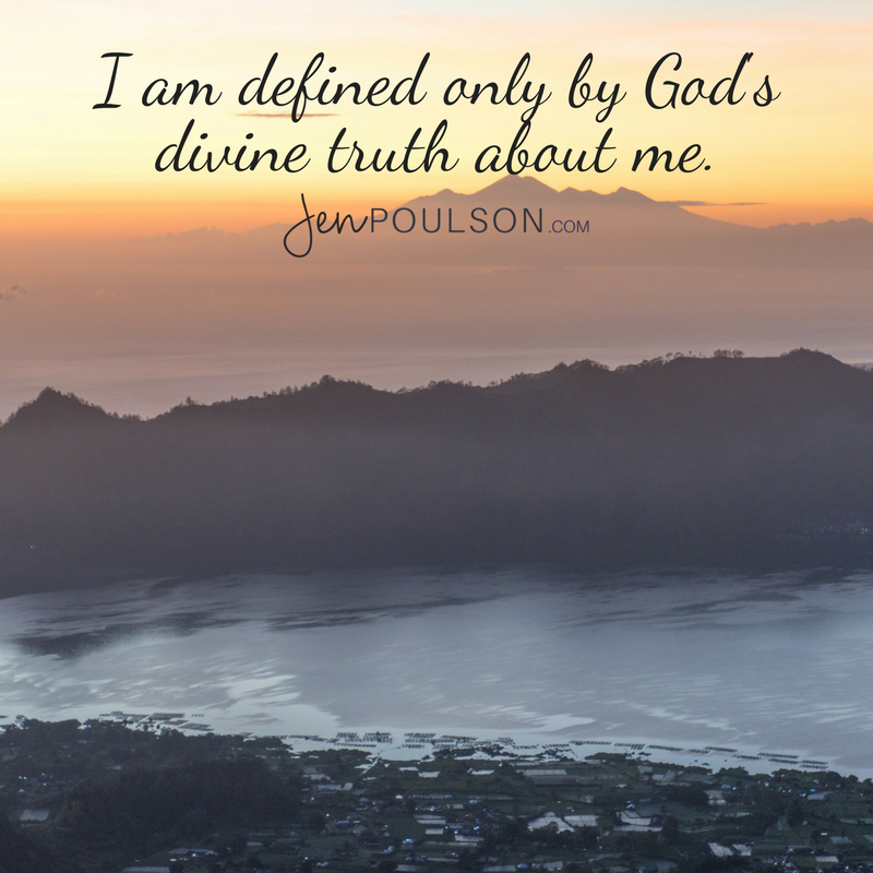 I am defined only by God's truth about me