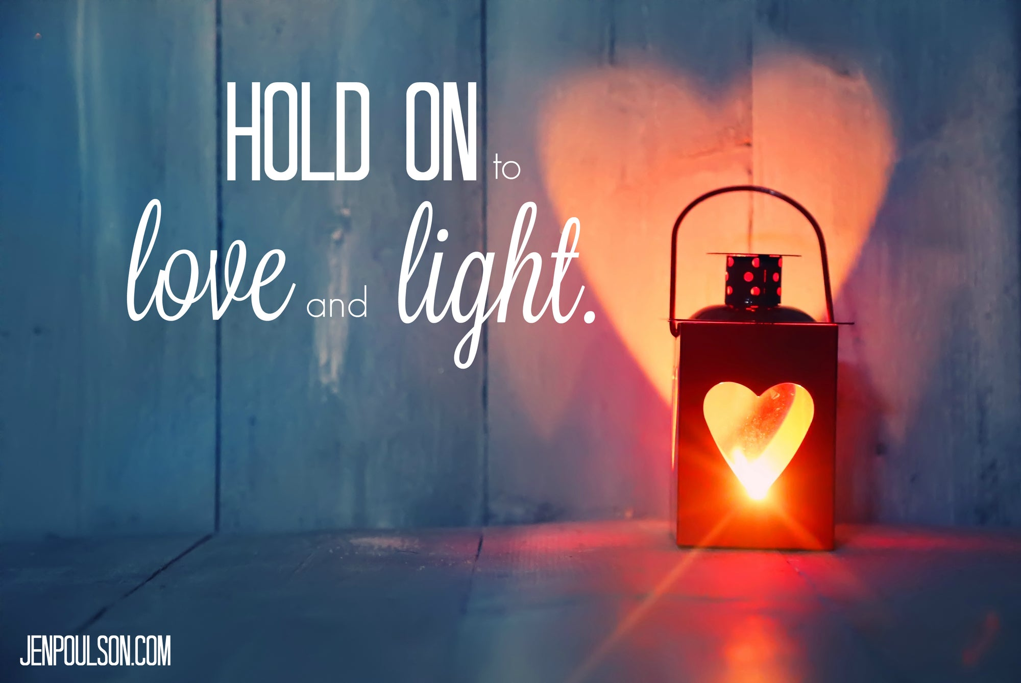 Hold on to Love & Light
