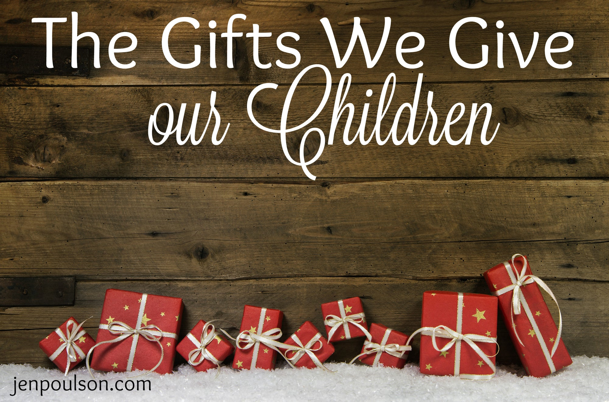 The Gifts We Give Our Children