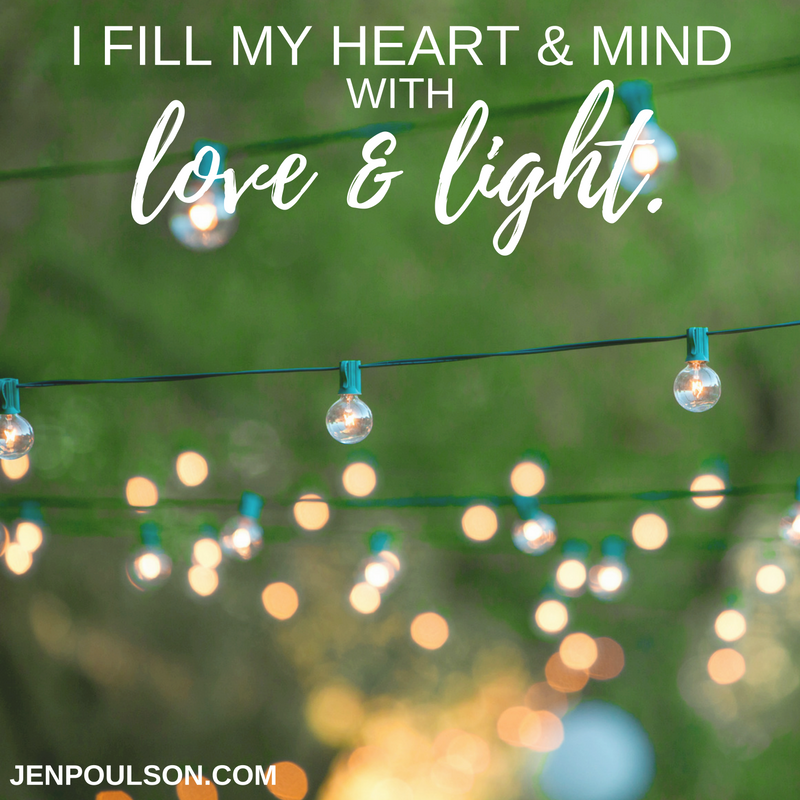 I fill my heart and mind with love and light.