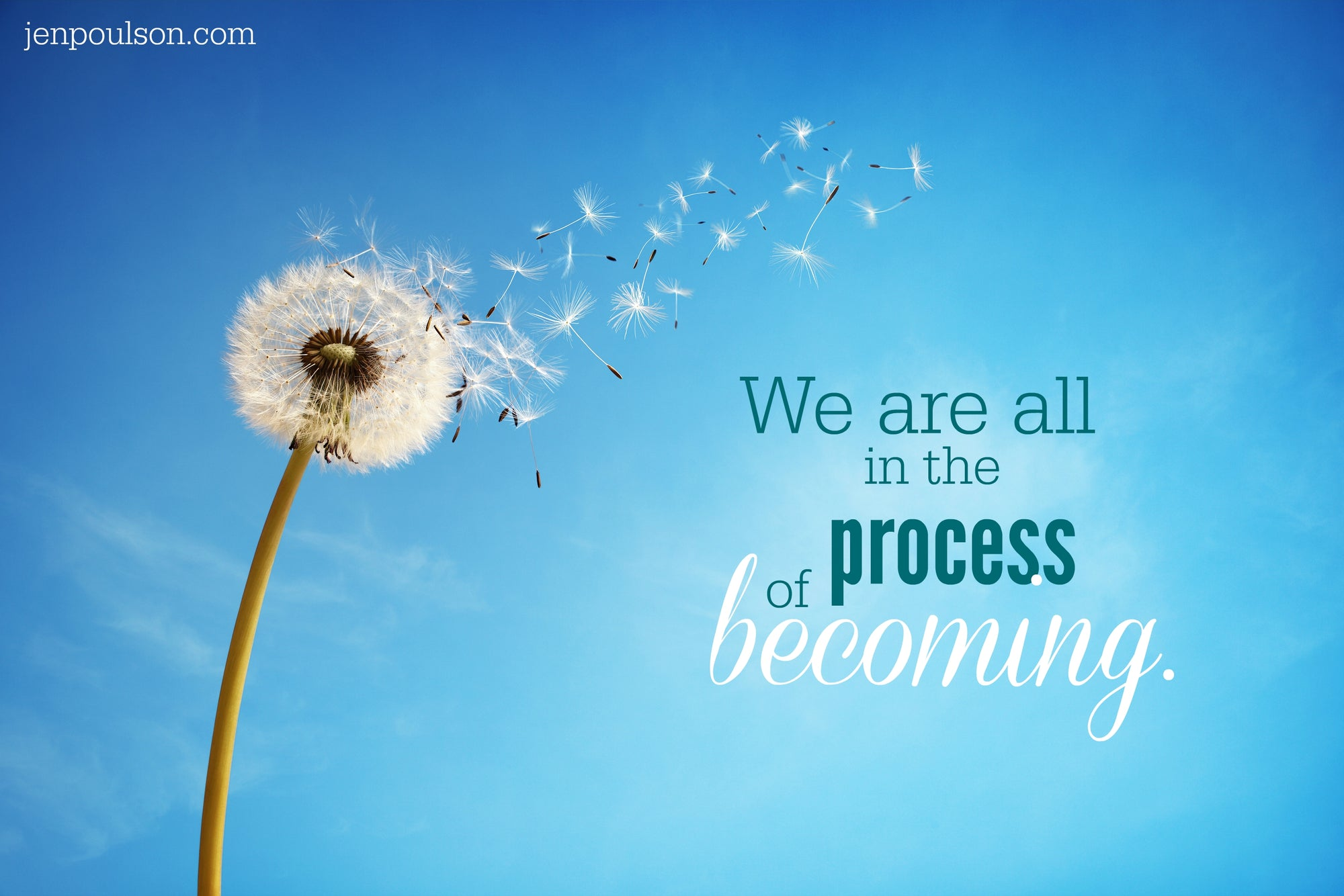 We are all in the process of becoming.