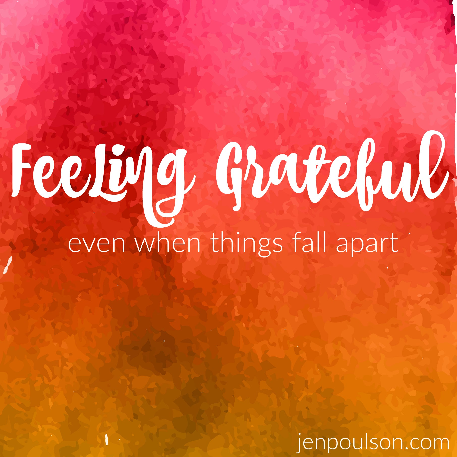 Feeling grateful even when things fall apart