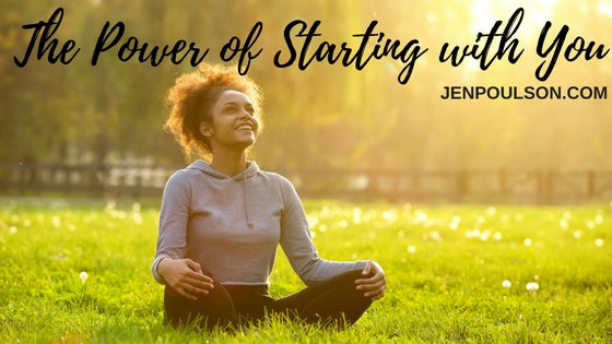 The Power of Starting with You