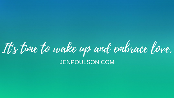 It's time to wake up and embrace love