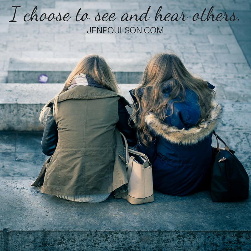 I choose to see and hear others