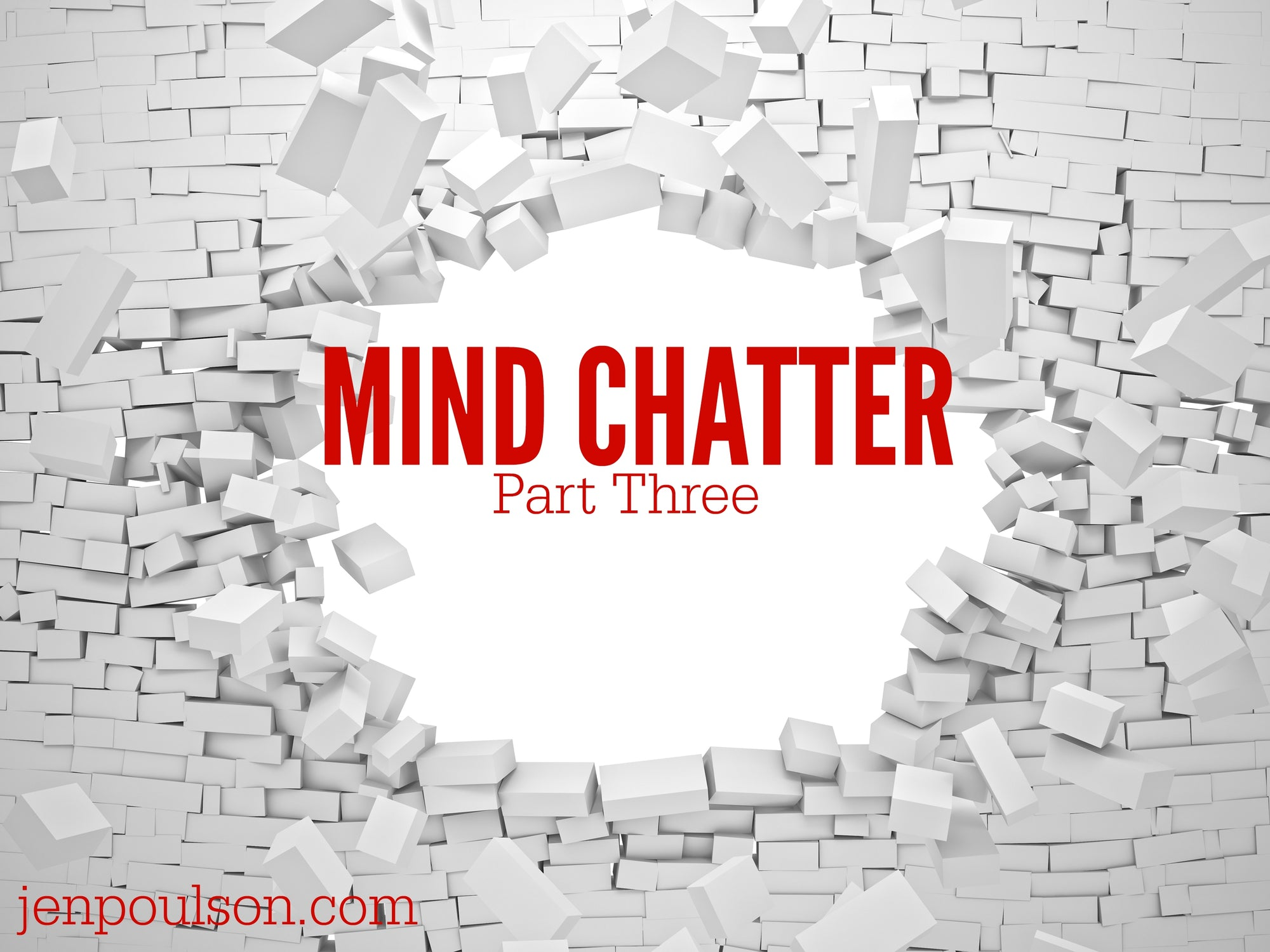 Mind Chatter - 3 Simple Steps to Clean it Up! (Part 3)