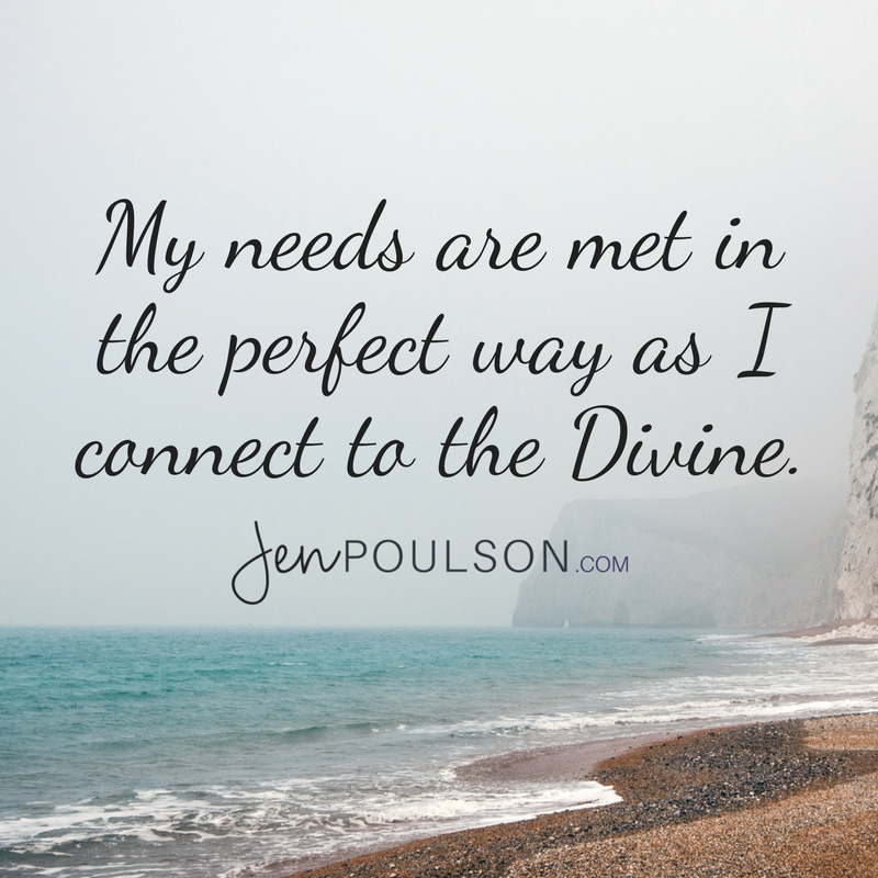 My needs are met in the perfect way as I connect to the Divine