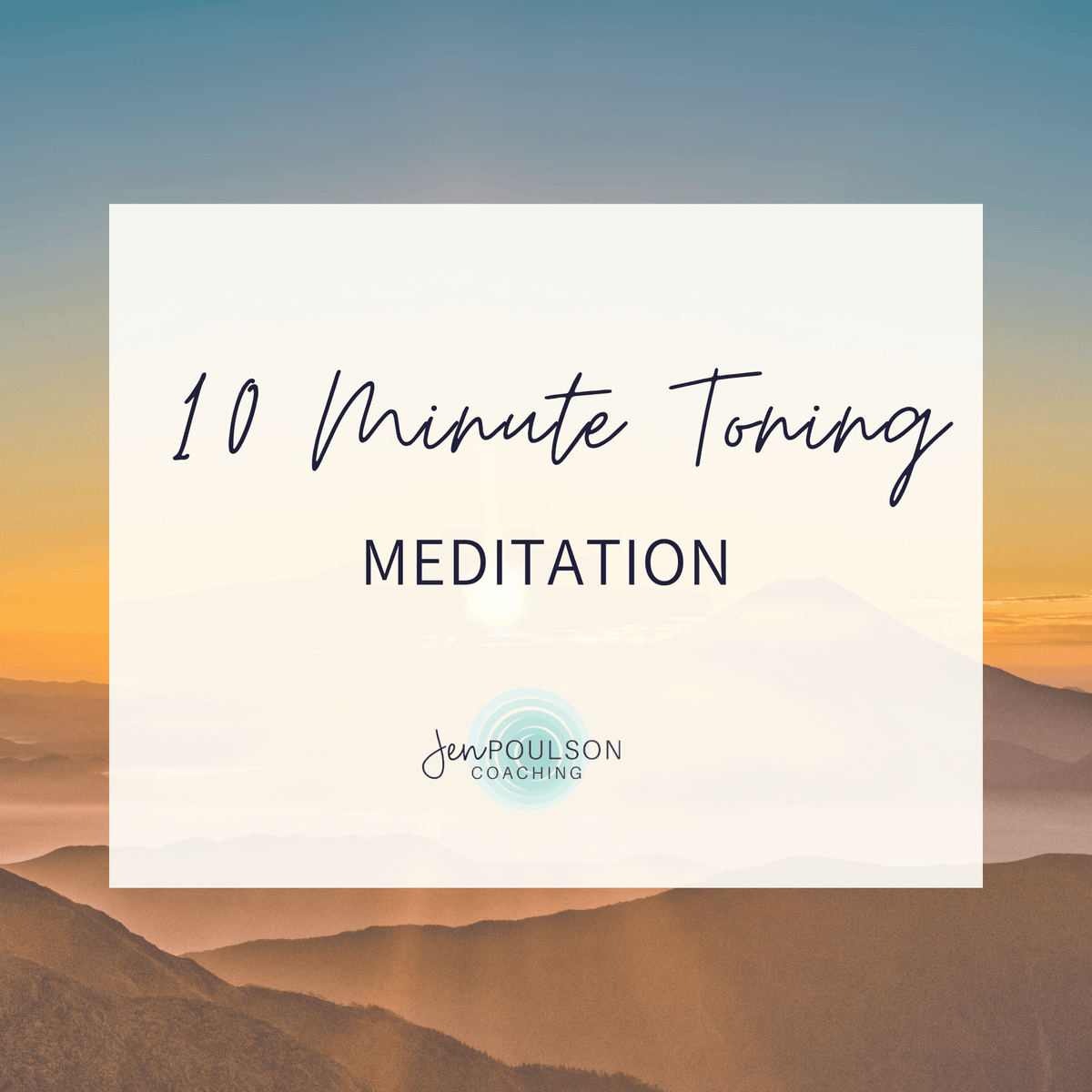 10 Minute Toning Meditation