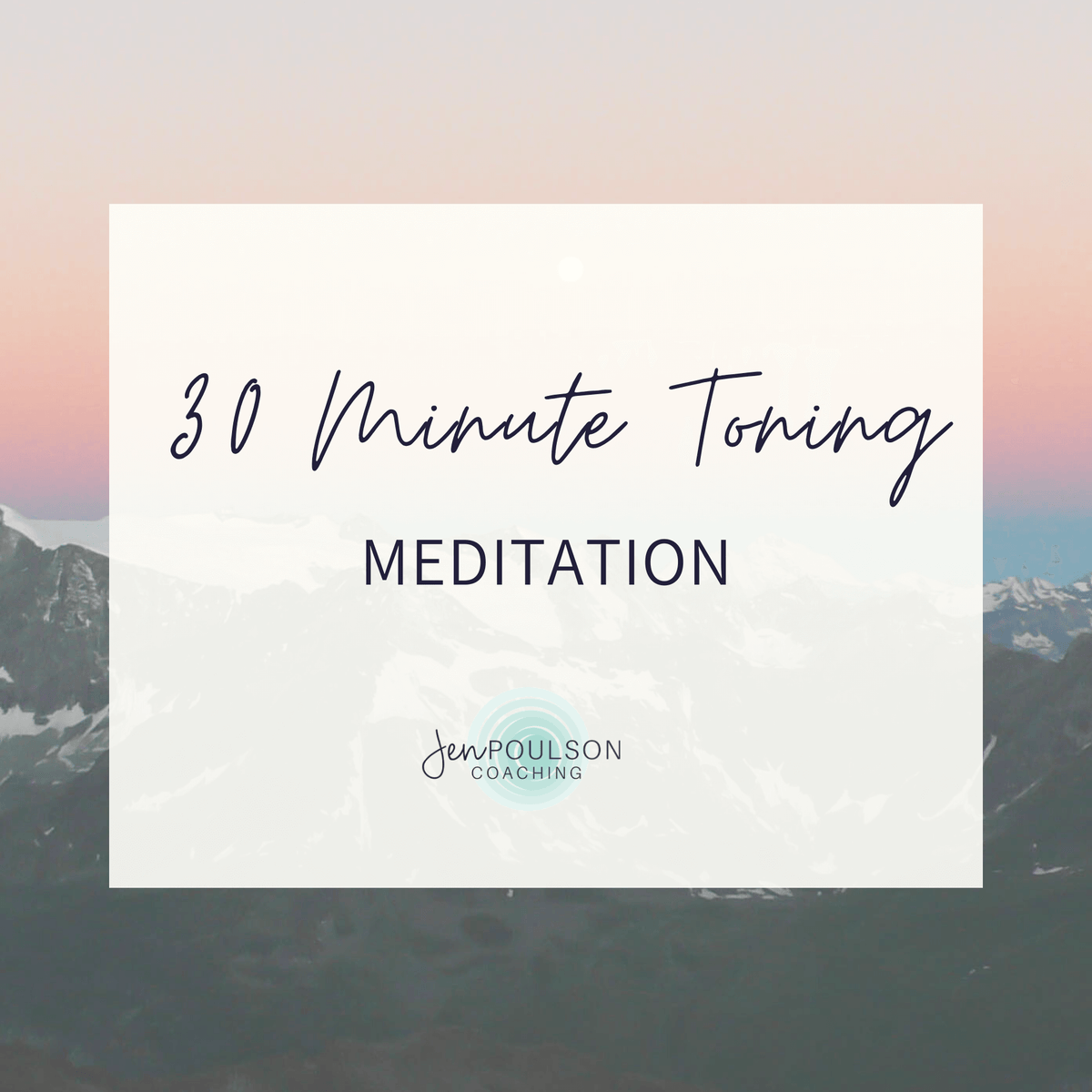 30 Minute Toning Meditation
