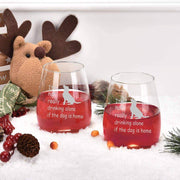 It's not really drinking alone if the dog is home Stemless Wine Glass 15 Oz