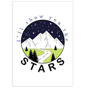 I'll Show You The Stars Print