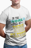 In A World of Tens be Eleven Shirt