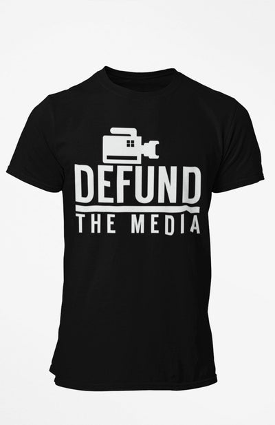 Defund the Media Shirt - UNISEX for Men or Women, Him or Her, Fake News, Political Protest, Funny Shirt
