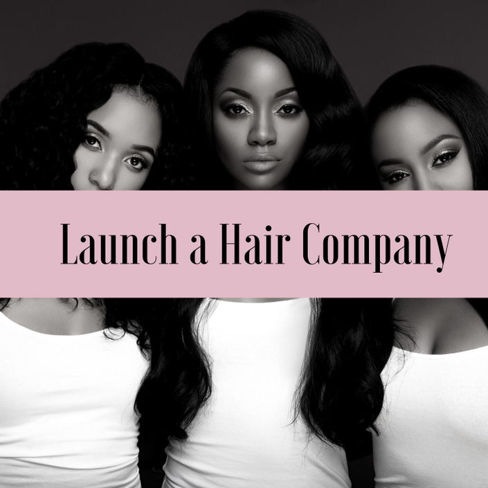 Online: How to Launch a Hair Company Class