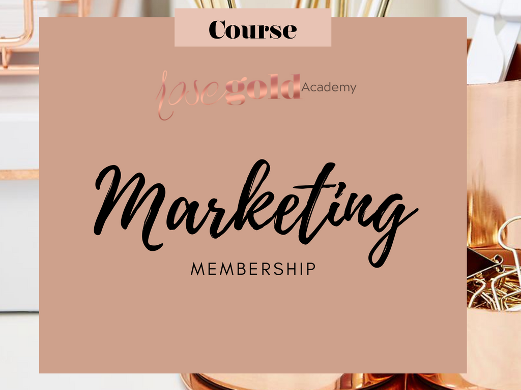 Rose Gold Academy: Marketing Monthly Membership