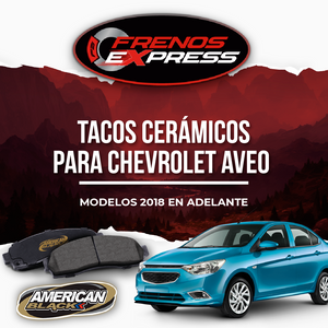 TACOS DE FRENOS CERAMICOS CHEVROLET AVEO 2018/UP