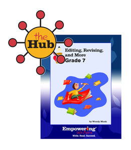 The HUB - Grade 7 - Editing, Revising, & More Digital Guide with Interactive Student Pages