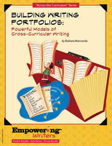 Building Writing Portfolios: Powerful Models of Cross-Curricular Writing