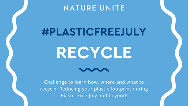 PLASTIC FREE JULY - RECYCLE