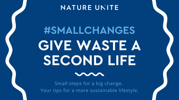 SMALL CHANGES - GIVE WASTE A SECOND CHANCE