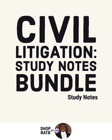 Civil Litigation Study Notes Bundle - SHOP BATB