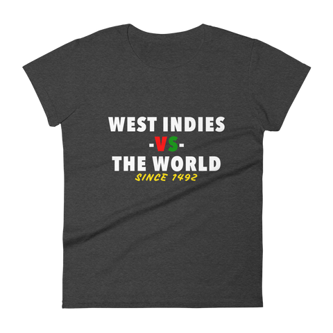 West Indies- vs- The World Women's t-shirt