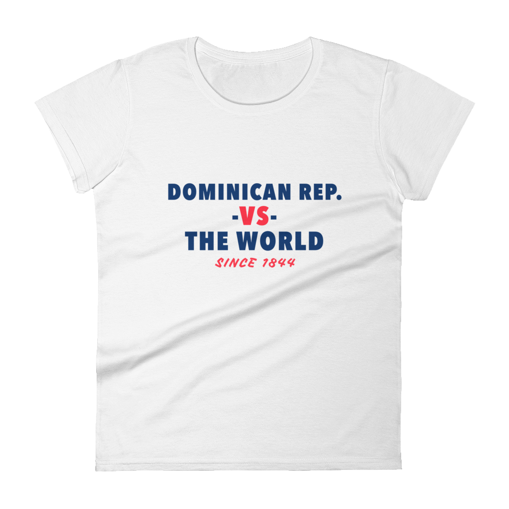 Dominican Republic -vs- The World Women's t-shirt