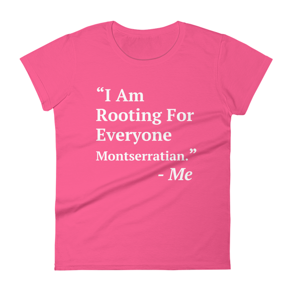 I Am Rooting: Montserrat Women's t-shirt