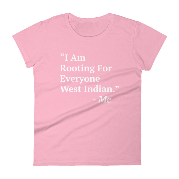 I Am Rooting: West Indian Women's t-shirt