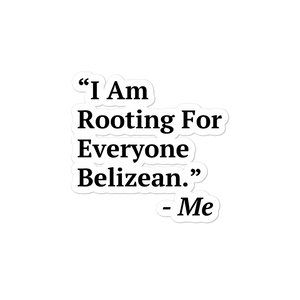 I Am Rooting: Belize Bubble-free stickers