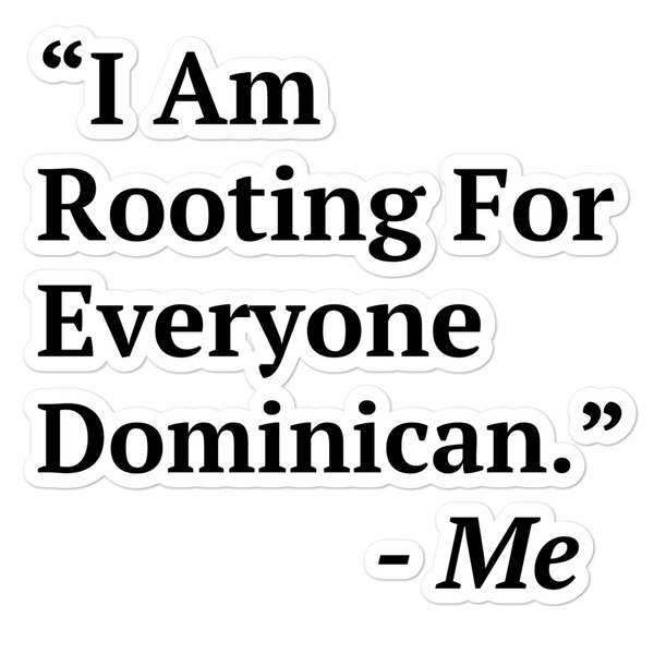 I Am Rooting: Dominican Republic Bubble-free stickers