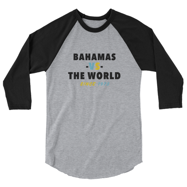 Bahamas -VS- The World 3/4 sleeve raglan shirt
