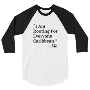 I Am Rooting: Caribbean raglan shirt