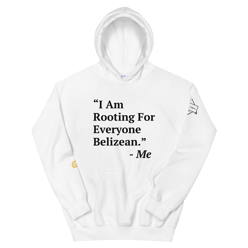 I Am Rooting: Belize Unisex Hoodie