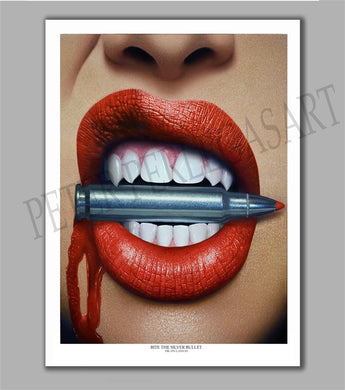 Bite the Silver Bullet Limited Edition Fine Art Paper Print