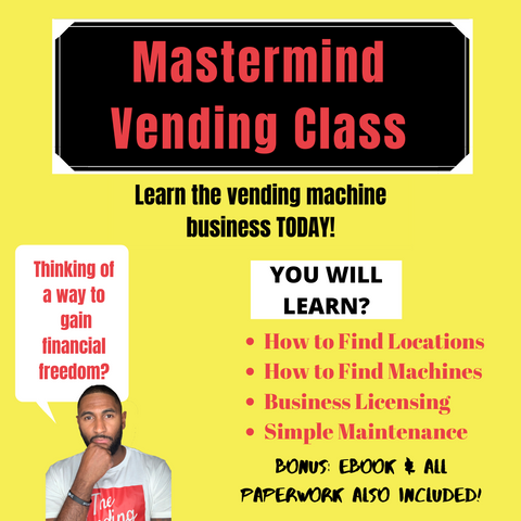 Mastermind Class: How to Start A Successful Vending Machine Business (Basic Class)