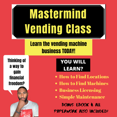Mastermind Class: How to Start A Successful Vending Machine Business (Plus)