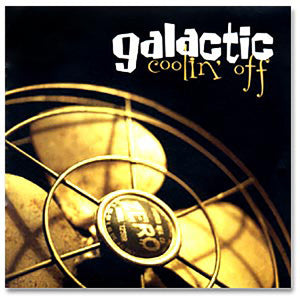 Galactic - Coolin' Off CD