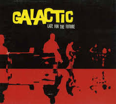 Galactic - Late For The Future CD