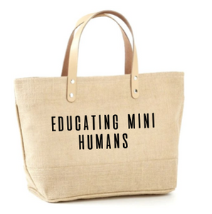 Educating Mini Humans Jute Tote