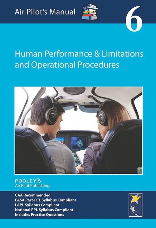 BTT060 Air Pilot's Manual Volume 6 Human Performance & Limitations and Operational Procedures - Highland Aviation