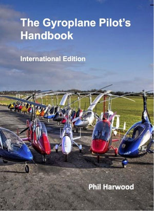 The Gyroplane Pilot's Handbook - International Edition - Highland Aviation